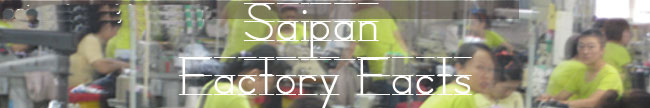 saipan factory facts on Saipan!